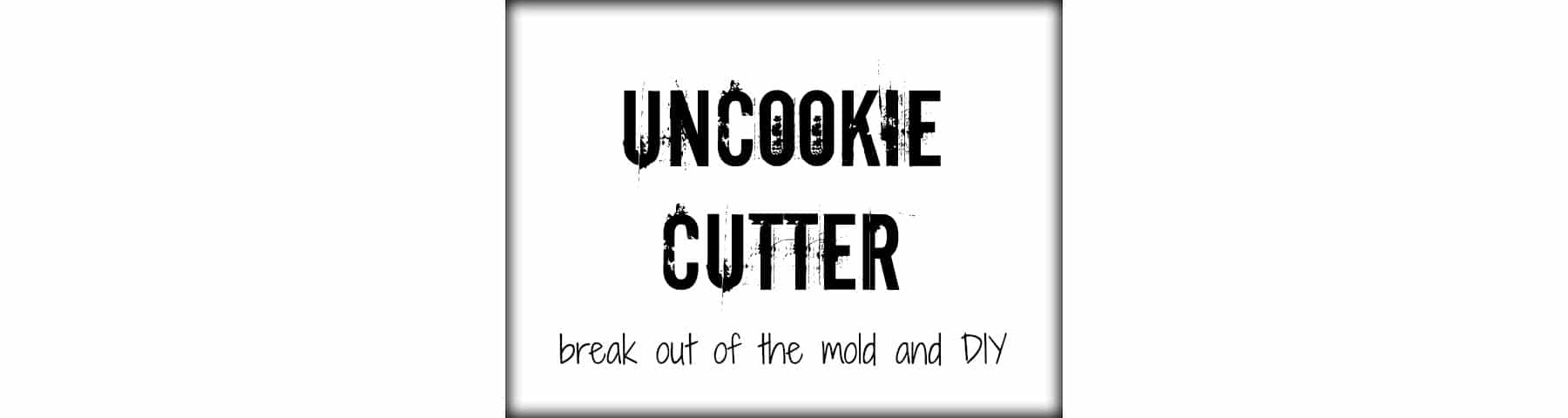 Uncookie Cutter