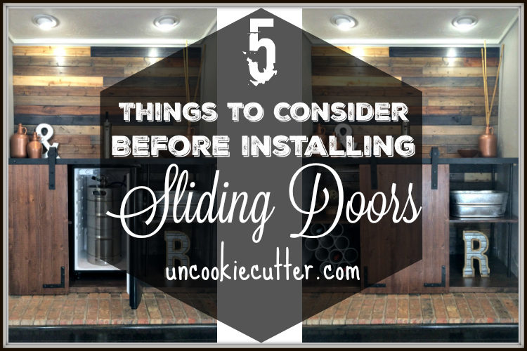 Five things to consider before installing sliding doors - UncookieCutter.com