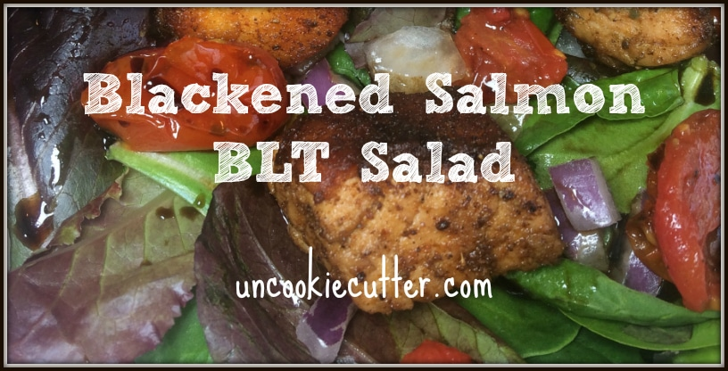 Blackened Salmon BLT Salad - this weeks featured pick by at the You Link It, We Make It Link Party, every Wed - Sat at KnockitOffKim.com and UncookieCutter.com.