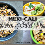 Chicken Skillet Mexi-Cali Dinner – You Link It, We Make It #18
