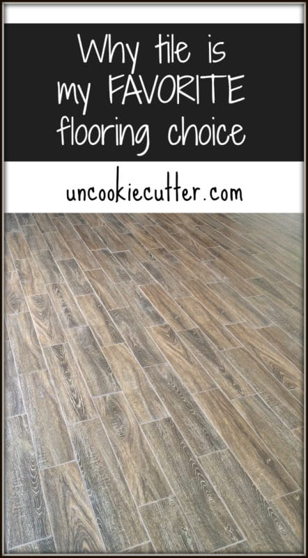 Why I love tile for flooring - UncookieCutter.com