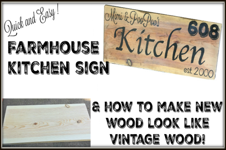 Farmhouse Kitchen Sign & How to Make New Wood Look Like Vintage Wood! UncookieCutter.com