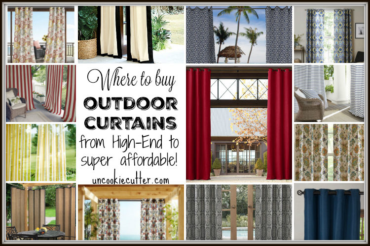 Where to buy Outdoor Curtains - from high-end to super affordable! UncookieCutter.com