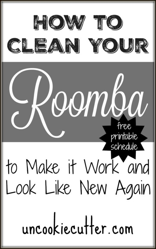 How to Clean Your Roomba - with Free Printable Schedule! UncookieCutter.com