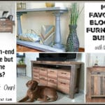 The Best Furniture Builds from Some of My Favorite Bloggers!