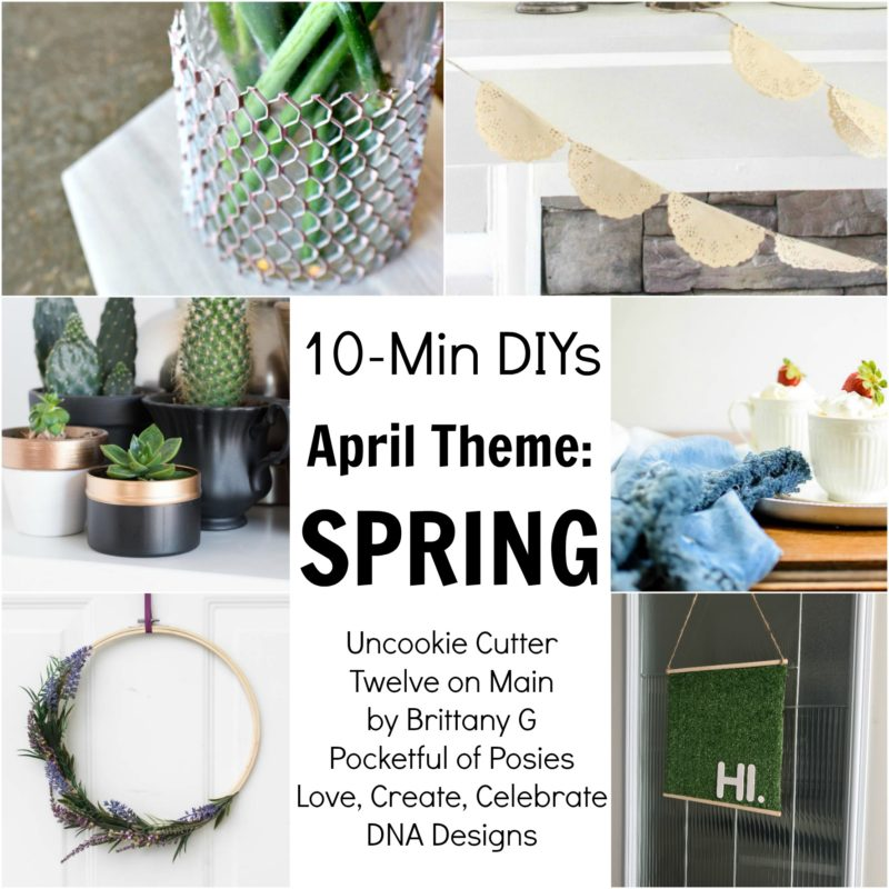 April's 10-Minute DIYs from some of the best bloggers.