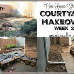 Courtyard Makeover – One Room Challenge Spring 2017 – Week 2