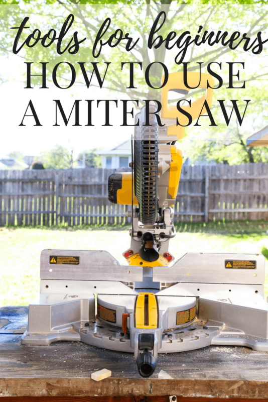 Love and Renovations - How to Use a Miter Saw