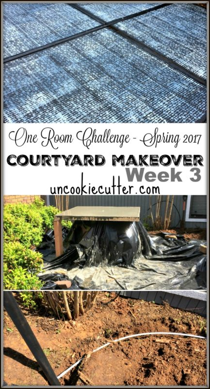 Courtyard Makeover - One Room Challenge - Spring 2017 - Week 3 - UncookieCutter.com