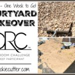 Courtyard Makeover – ORC Spring 2017 – Week 5