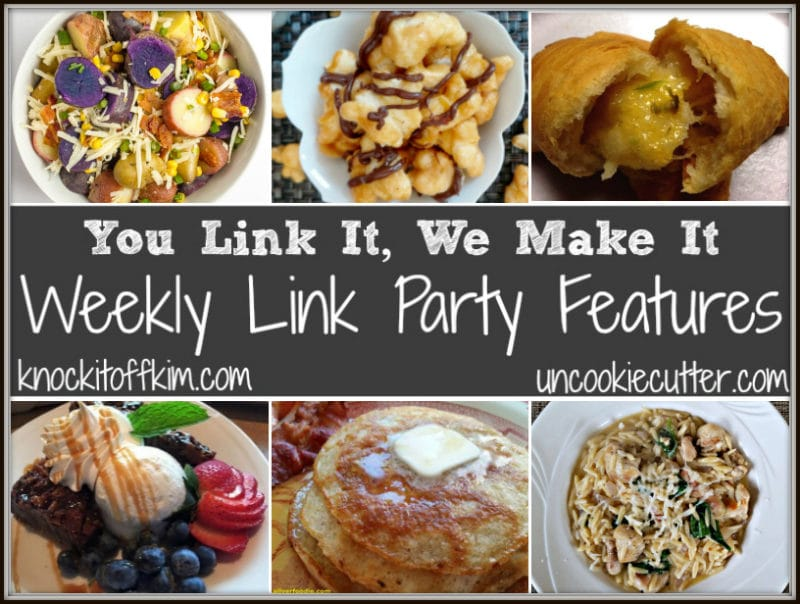 You Link It, We Make It Weekly Link Party Features!  Join us every Wed through Saturday at Uncookie Cutter and Knock it Off Kim!